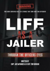 Life As A Jailer Through The Officers Eyes By Defranco Capt. Joe