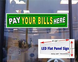 Pay Your Bills Here Led Window Hanging Sign 48x12 Flat Panel Led Sign Bright