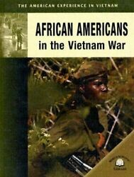 African Americans In The Vietnam War By Jonathan Sutherland Diane Canwell