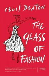 Glass Of Fashion A Personal History Of Fifty Years Of Changing Tastes And T...