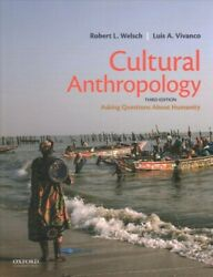 Cultural Anthropology Asking Questions About Humanity, Paperback By Welsch,...