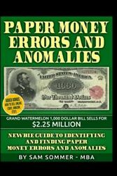 Paper Money Errors And Anomalies Newbie Guide To Identifying And Finding Pap...