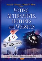 Voting Alternatives Hotlines And Websites Hardcover By Thomas Sean M. Edt...