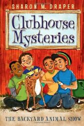 The Backyard Animal Show 5 Clubhouse Mysteries