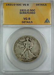1921-d Walking Liberty Silver Half Dollar Anacs Vg-8 Details Scratched Coin