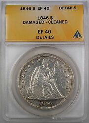 1846 Seated Liberty Silver Dollar Anacs Ef-40 Details Damaged - Cleaned