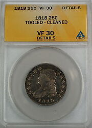 1818 Capped Bust Silver Quarter Dollar Anacs Vf-30 Details - Tooled - Cleaned