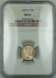 1903-o Barber Silver Dime 10c Ngc Ms-61 Better Coin Rf