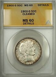 1900-s 50c Barber Half Dollar- Anacs Ms 60- Cleaned- Silver- Better Coin