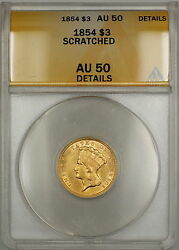 1854 3 Three Dollar Gold Coin Anacs Au-50 Details Scratched Sb