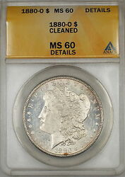 1880-o Morgan Silver Dollar 1 Anacs Ms-60 Details Cleaned Better Coin 6a