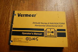 Vermeer D24x40 Horizontal Directional Drill Owner Operator Operation Manual 2005