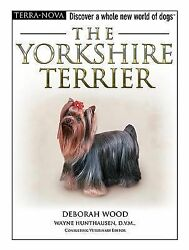The Yorkshire Terrier by Deborah Wood (2006 Hardcover  Mixed Media) BOOK