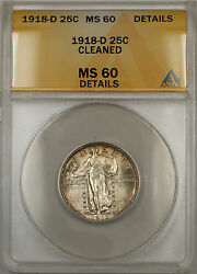 1918-d Silver Standing Liberty 25c Anacs Ms-60 Cleaned Details Better Coin 11