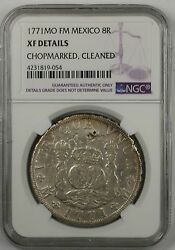 1771-mo Fm Mexico 8 Reales Silver Coin Ngc Xf Cleaned Chopmarked Chopmarks