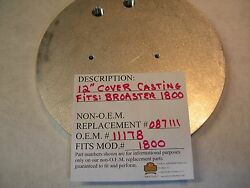 New Cover Casting 12 11178 Replacement Fits Mod.1800 -g Or E Broaster Fryer