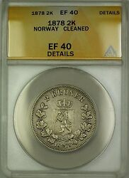 1878 Norway 2k Two Kroner Silver Coin Anacs Ef-40 Details Cleaned