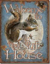 Welcome To The Nut House Squirrel Rustic Funny Tin Metal Sign Made In The Usa