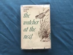 Signed Margaret Morse Nice... The Watcher At The Nest.  First Edition 1939