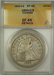 1859-o Seated Liberty Silver Dollar 1 Coin Anacs Ef-45 Details Cleaned