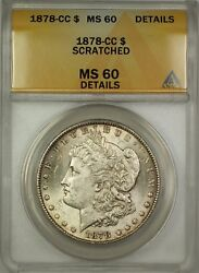 1878-cc Morgan Silver Dollar 1 Anacs Ms-60 Details Scratched Better Coin B