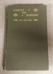 Christ And Missions By Rev. John Smith - Pub. Robert Bryant- H/b - Andpound3.25 Uk Post