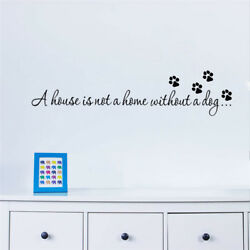 House is not a home without a dog Wall Art Vinyl Decal Sticker V343