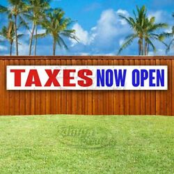 Taxes Now Open Advertising Vinyl Banner Flag Sign Large Huge Xxl Size