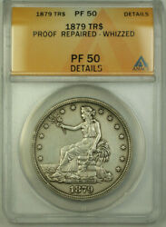1879 Proof Trade Dollar 1 Coin Anacs Au Pf-50 Details Rjs