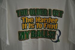 T-shirt - White - Golf - The Older I Get The Harder It Is To Find My Balls Xl