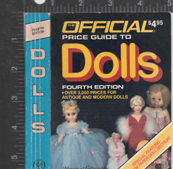 The Official Small Size Price Guide To Dolls By House Of Collectibles 1987
