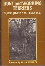 M C Lucas Captain Jocelyn M.  HUNT AND WORKING TERRIERS 1984 Second printing
