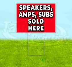 Speakers Amps Subs Sold Here Yard Sign Corrugated Plastic Bandit Lawn Decoration