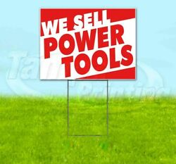 We Sell Power Tools Yard Sign Corrugated Plastic Bandit Lawn Decoration Usa