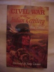 Civil War In The Indian Territory By Steve Cottrell Southern Native Americans