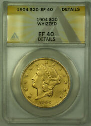 1904 Liberty 20 Double Eagle Gold Coin Anacs Ef-40 Details