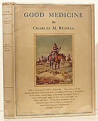 Charles M Russell / Good Medicine The Illustrated Letters Of Charles Signed 1st