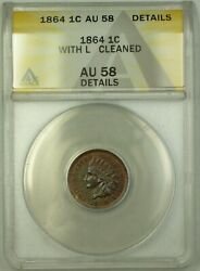1864 With L Indian Head Cent Anacs Au-58 Details Cleaned 23