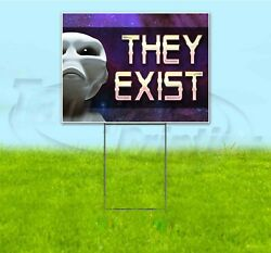They Exist 18x24 Yard Signs Corrugated Plastic Bandit Lawn Usa Alien Area 51