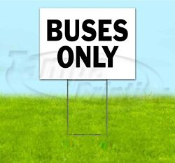 Buses Only 18x24 Yard Sign Corrugated Plastic Bandit Lawn Directional School