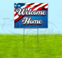 Welcome Home 18x24 Yard Sign With Stake Corrugated Bandit Usa American Flag