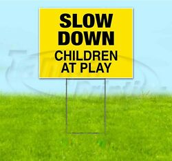 Slow Down Children At Play 18x24 Yard Sign With Stake Corrugated Bandit Safety