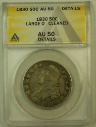 1830 Capped Bust Silver Half Dollar Large O Anacs Au-50 Details Cleaned Rs