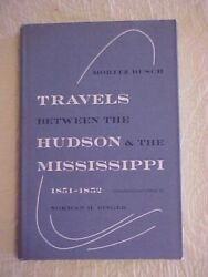 Travels Between Hudson And The Mississippi 1851-52 Busch 1971 German Journalis