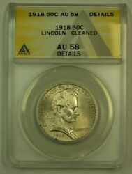 1918 Lincoln Commemorative Silver Half Dollar 50c Anacs Au-58 Details Cleaned