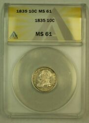 1835 Capped Bust Dime 10c Anacs Ms-61 Choice For Grade