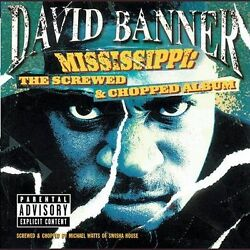 Mississippi: The Screwed and Chopped Album~Exp. Lrics - David Banner - Brand NEW