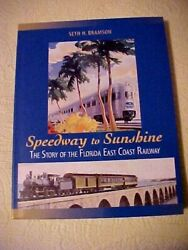 Speedway To Sunshine The Story Of The Florida East Coast Railway Train Book