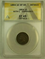 1864 With L Indian Head Cent 1c Anacs Ef-45 Xf Details Corroded