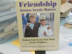 S-10 Friendship Across Arctic Waters By Claire Murphy 1991 With Dust Jacket